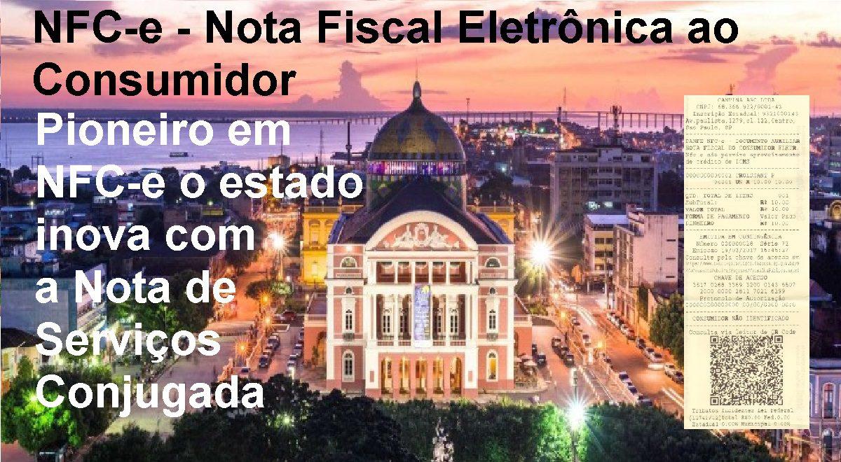 Amazonas adotou nota fiscal NFC-e desde 2013. O pioneirismo agora agrega serviços em nota conjugada.
