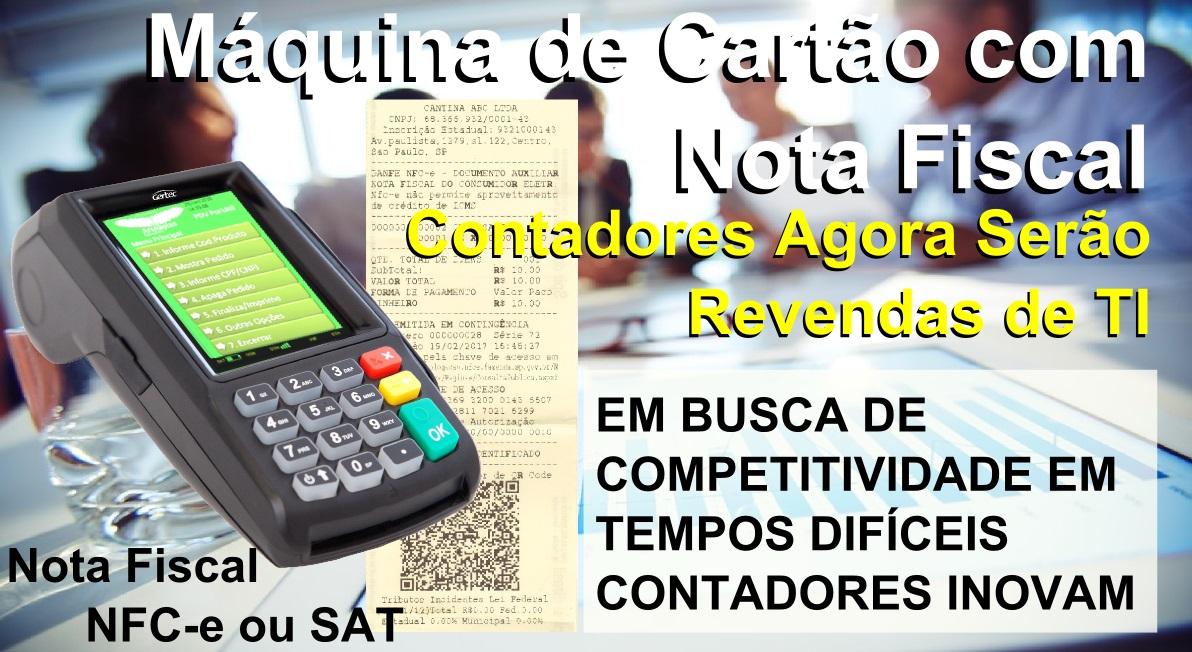 A integração de máquina de cartão com nota fiscal permite aos contadores trabalharem como revendas de tecnologia